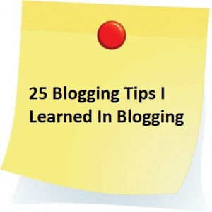 25 Blog Tips I Learned In Blogging